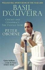 Basil D'Oliveira : Cricket and Controversy - Peter Oborne