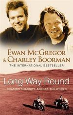 Long Way Round - Ewan McGregor