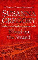 Blood on The Strand : Chaloner's Second Exploit in Restoration London - Susanna Gregory