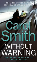 Without Warning : You Never Know Who Is Watching You - Carol Smith