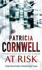 At Risk : Winston Garano Series: Book 1 - Patricia Cornwell