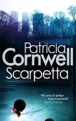 Scarpetta : Kay Scarpetta Series : Book 16 - Patricia Cornwell