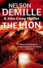 The Lion : The John Corey Series : Book 5 - Nelson DeMille