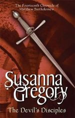 The Devil's Disciples : The Fourteenth Chronicle of Matthew Bartholomew - Susanna Gregory