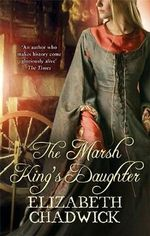 The Marsh King's Daughter - Elizabeth Chadwick
