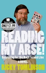 Reading My Arse! : Searching for the Rock Island Line - Ricky Tomlinson