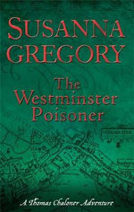 The Westminster Poisoner : Chaloner's Fourth Exploit in Restoration London - Susanna Gregory