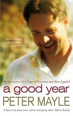 A Good Year : Travels with Knife, Fork & Corkscrew Through Franc... - Peter Mayle