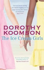 The Ice Cream Girls - Dorothy Koomson