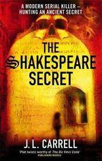 The Shakespeare Secret : Kate Stanley - J. L. Carrell