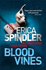 Blood Vines : Evil Cannot Remained Buried For Ever - Erica Spindler