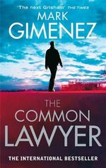The Common Lawyer - Mark Gimenez