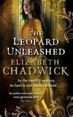 The Leopard Unleashed : The Wild Hunt - Elizabeth Chadwick