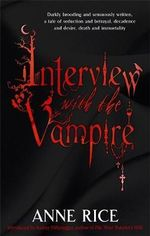 Interview with the Vampire : Vampire Chronicles - Anne Rice
