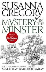 Mystery in the Minster : The Seventeenth Chronicle of Matthew Bartholomew - Susanna Gregory
