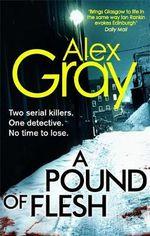 A Pound of Flesh : DCI Lorimer - Alex Gray