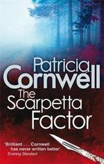 The Scarpetta Factor : Scarpetta Novels - Patricia Cornwell