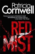 Red Mist : Kay Scarpetta Series : Book 19 - Patricia Cornwell