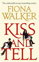 Kiss and Tell - Fiona Walker