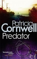 Predator : Kay Scarpetta Series : Book 14 - Patricia Cornwell