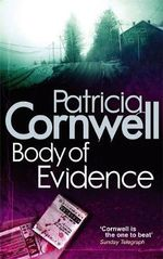 Body of Evidence : Kay Scarpetta Series : Book 2 - Patricia Cornwell