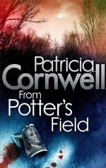 From Potter's Field : Kay Scarpetta Series : Book 6 - Patricia Cornwell