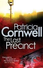 The Last Precinct : Kay Scarpetta Series : Book 11 - Patricia Cornwell