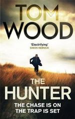 The Hunter : Published in the US as The Killer - Tom Wood