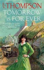Tomorrow is For Ever : Brave in War, but Broken in Love - is Vicky the Key to Alan's Heart? - E. V. Thompson