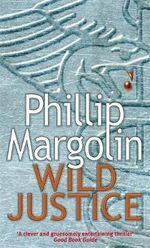 Wild Justice - Phillip Margolin