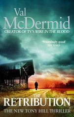 The Retribution : Tony Hill - Val McDermid