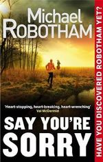Say You're Sorry - Michael Robotham