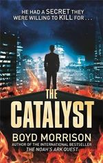 The Catalyst - Boyd Morrison