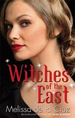 Witches of the East - Melissa de la Cruz