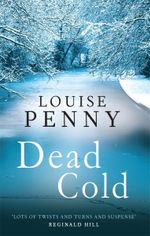 Dead Cold (also published as A Fatal Grace) - Louise Penny