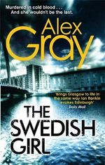 The Swedish Girl : Book 10 - Alex Gray