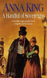 A Handful of Sovereigns - Anna King