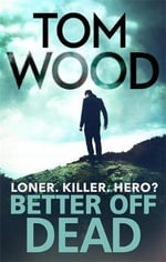 Better off Dead - Tom Wood