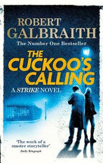 The Cuckoo's Calling : The Cormoran Strike Series : Book 1 - Robert Galbraith