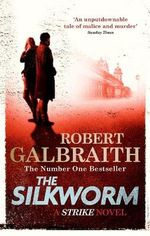 The Silkworm : Cormoran Strike - Robert Galbraith