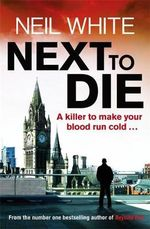 Next to Die - Neil White
