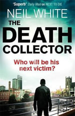The Death Collector - Neil White
