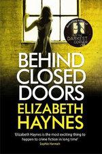 Behind Closed Doors : Detective Inspector Loui - Elizabeth Haynes