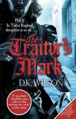 The Traitor's Mark - D. K. Wilson