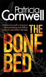 The Bone Bed : Kay Scarpetta Series : Book 19 - Patricia Cornwell