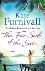 The Far Side of the Sun - Kate Furnivall