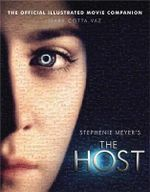 The Host : The Official Illustrated Movie Companion - Mark Cotta Vaz