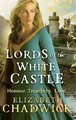 Lords of the White Castle - Elizabeth Chadwick