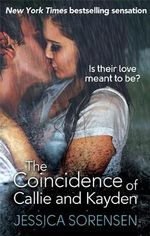 The Coincidence of Callie and Kayden : Callie and Kayden Series : Book 1 - Jessica Sorensen