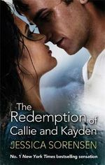 The Redemption of Callie and Kayden - Jessica Sorensen